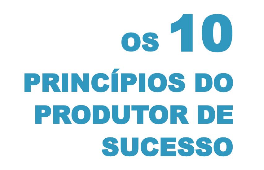 10 princípios de como ser um produtor rural de sucesso